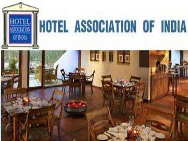 Established In 1996 The Hotel Association Of India HAI Is Apex