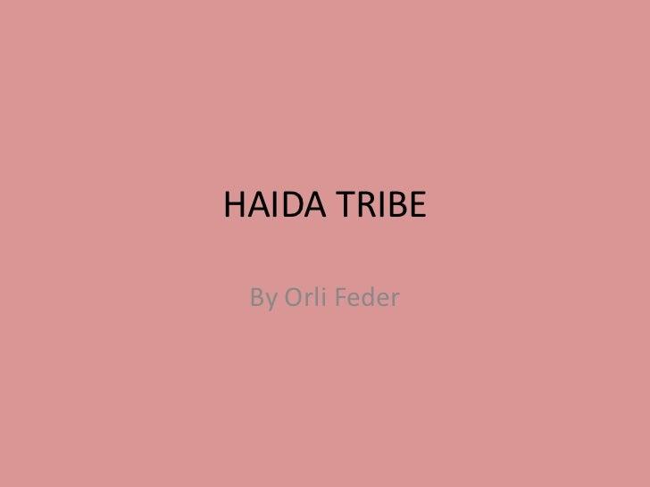 HAIDA TRIBE By Orli Feder