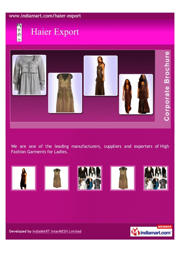 We are one of the leading manufacturers, suppliers and exporters of HighFashion Garments for Ladies.