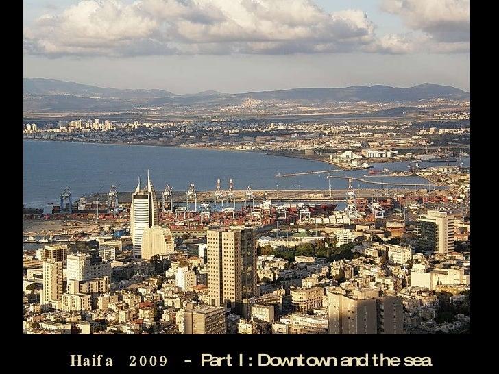 Haifa  2009  -  Part I: Downtown and the sea