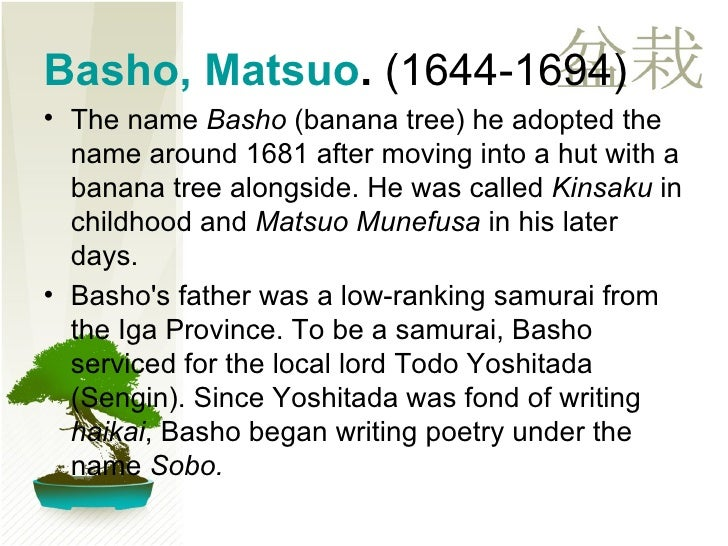 matsuo bashos inspiration essay Japanese haiku and matsuo basho furuike ya kawazu tobikomo mizo no oto old pond frog jumps in water-sound classical japanese literature most famous gift to the west, and to american.