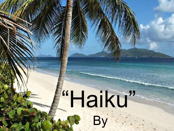 """ Haiku"" By Trevor"