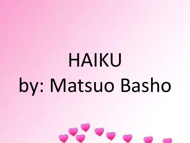 HAIKU by: Matsuo Basho