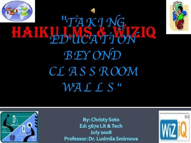 """ TAKING EDUCATION BEYOND CLASSROOM WALLS"""
