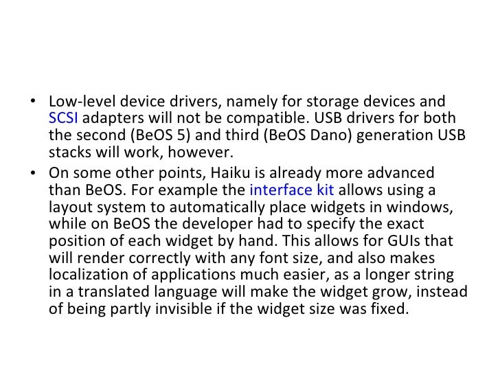<ul><li>Low-level device drivers, namely for storage devices and  SCSI  adapters will not be compatible. USB drivers for b...