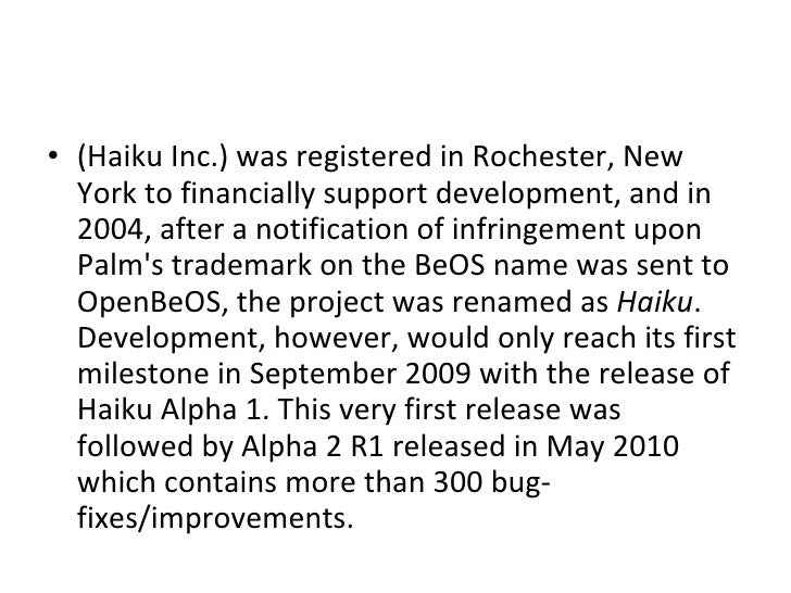 <ul><li>(Haiku Inc.) was registered in Rochester, New York to financially support development, and in 2004, after a notifi...