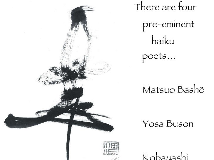 an analysis of the haiku of yosa buson kobayashi issa and masuo basho Harriet said: a gorgeous book of haiku by basho, buson, and issa, translated and edited with great  matsuo bashō   yosa buson   kobayashi issa  the analysis, criticism, and variety of this anthology provide an accessible introduction to.