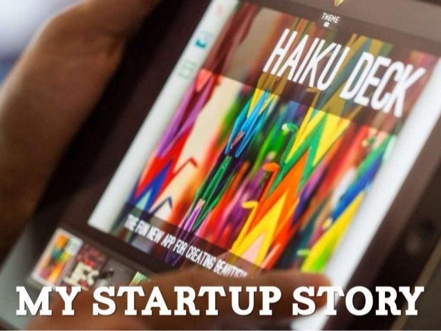 Haiku Deck: My startup story