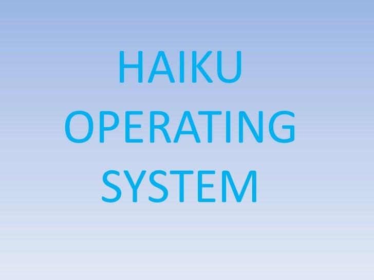 HAIKU OPERATING SYSTEM<br />