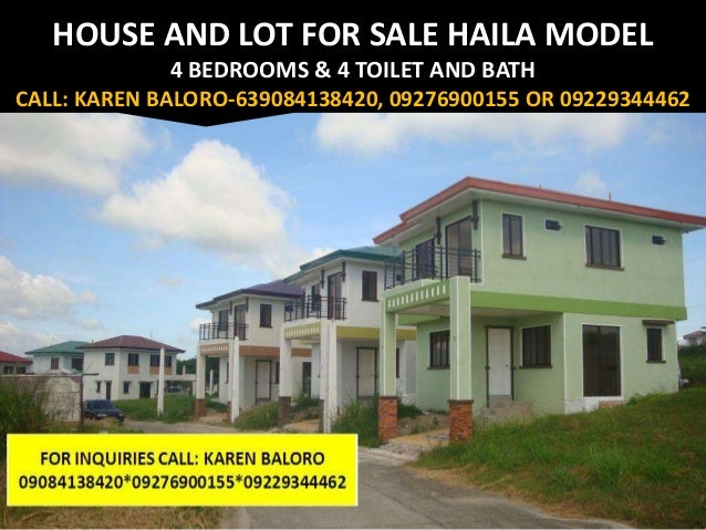 HOUSE AND LOT FOR SALE HAILA MODEL              4 BEDROOMS & 4 TOILET AND BATHCALL: KAREN BALORO-639084138420, 09276900155...