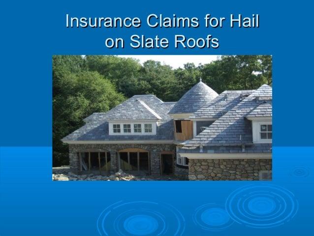 Insurance Claims for HailInsurance Claims for Hail on Slate Roofson Slate Roofs