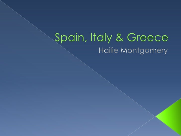 Spain, Italy & Greece<br />Hailie Montgomery <br />
