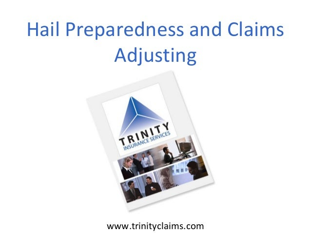 www.trinityclaims.comHail Preparedness and ClaimsAdjusting