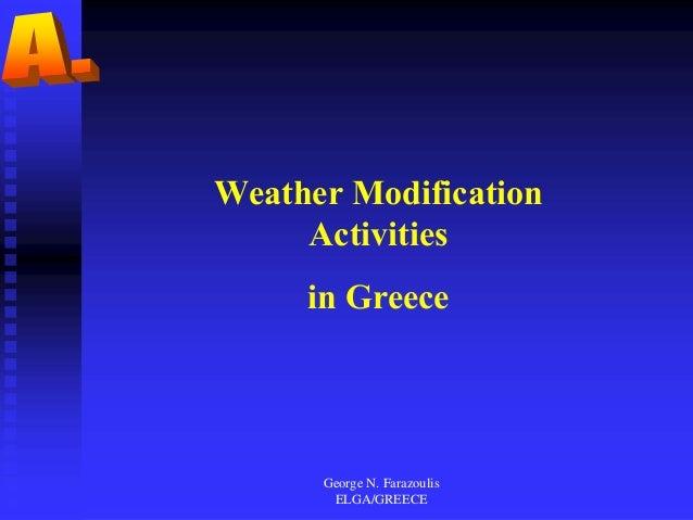 George N. Farazoulis ELGA/GREECE Weather Modification Activities in Greece