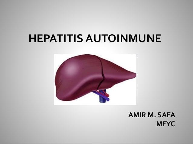 HEPATITIS AUTOINMUNE AMIR M. SAFA MFYC