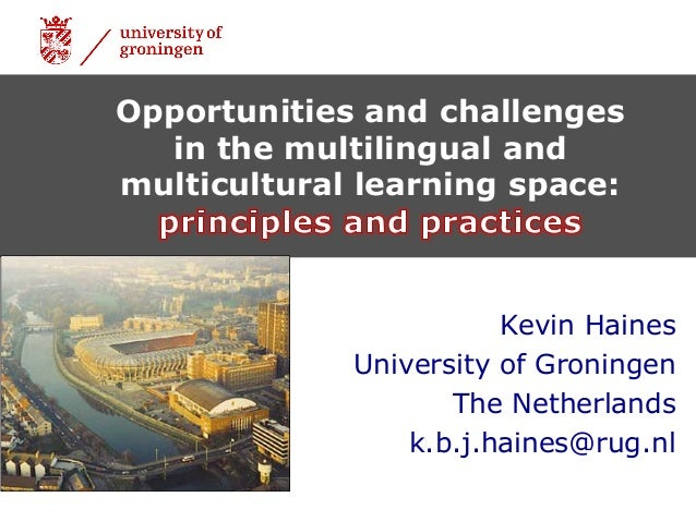 1|17-09-2015 Opportunities and challenges in the multilingual and multicultural learning space: Kevin Haines University of...