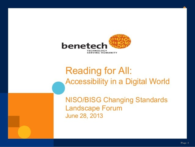 Page 1 Reading for All: Accessibility in a Digital World NISO/BISG Changing Standards Landscape Forum June 28, 2013
