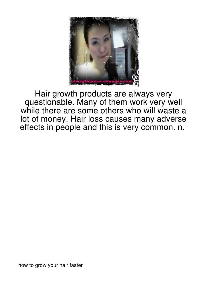 Hair growth products are always very  questionable. Many of them work very wellwhile there are some others who will waste ...