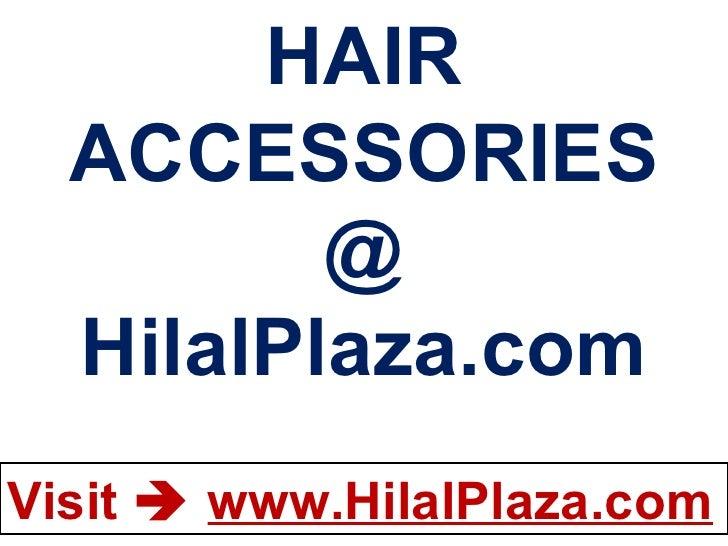 HAIR ACCESSORIES @ HilalPlaza.com