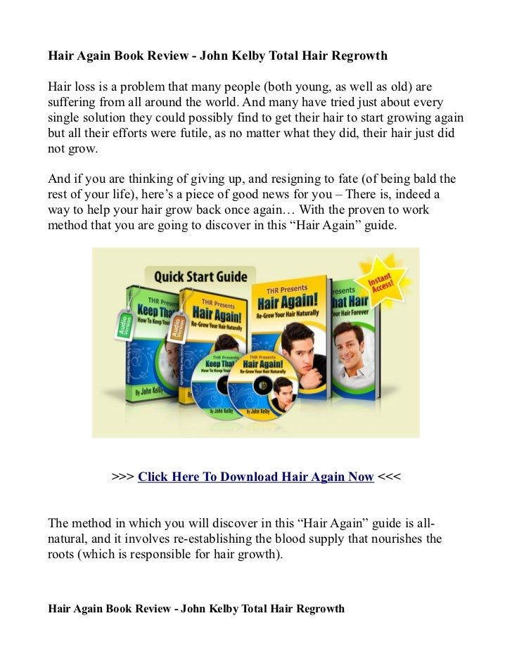 Hair Again Book Review - John Kelby Total Hair RegrowthHair loss is a problem that many people (both young, as well as old...