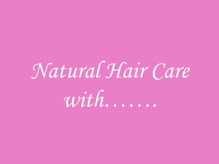 Natural Hair Care   with…….
