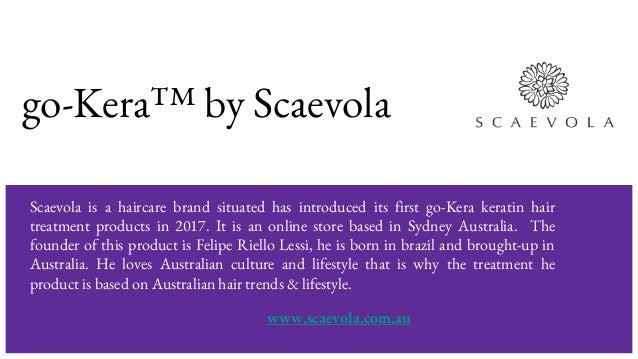 go-Kera™ by Scaevola Scaevola is a haircare brand situated has introduced its first go-Kera keratin hair treatment product...