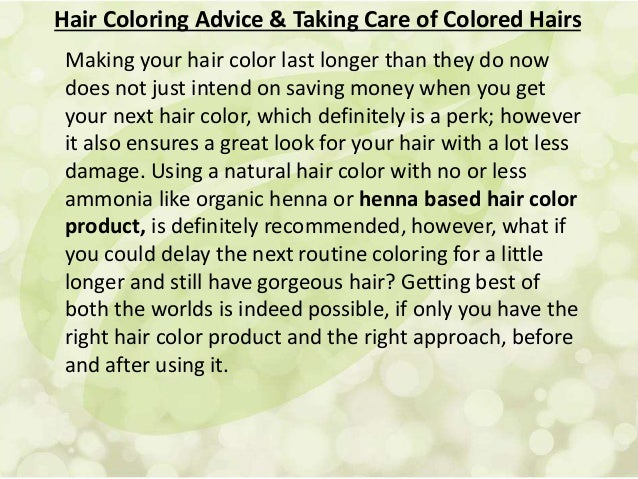 Hair Coloring Advice and Taking Care of Colored Hairs
