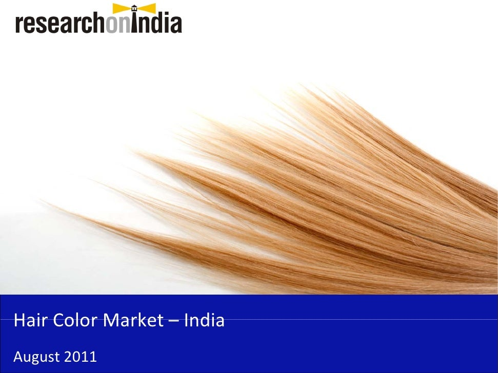 Hair Color Market – India  Hair Color Market IndiaAugust 2011