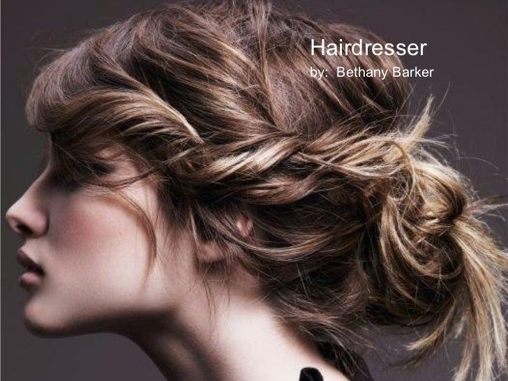 Hairdresserby: Bethany Barker