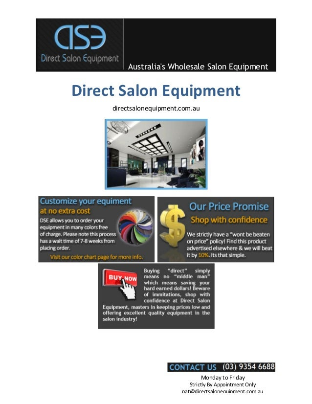Australia's Wholesale Salon Equipment Monday to Friday Strictly By Appointment Only pat@directsalonequipment.com.au Direct...