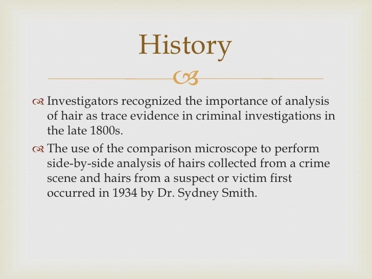 evidence hair evidence Hair evidence can be an important element in solving crimes because it can put a victim and suspect together at a crime scene hairs can be transferred directly or from one person to another, or through indirect means.