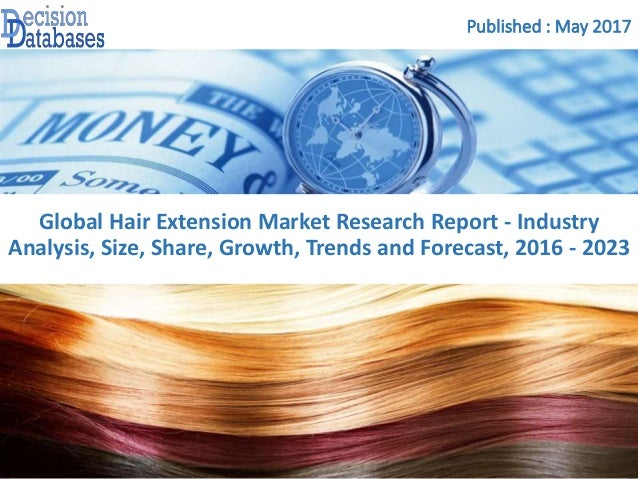 Hair extension market report 2016 2023 published may 2017 global hair extension market research report industry analysis size pmusecretfo Gallery