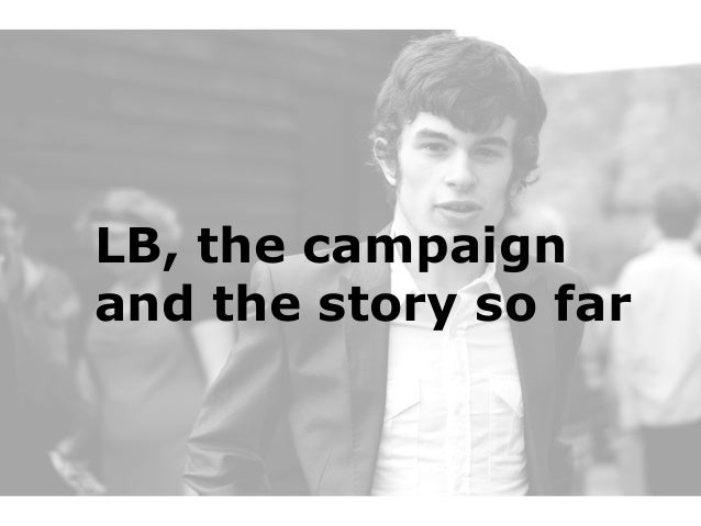 LB, the campaign  and the story so far