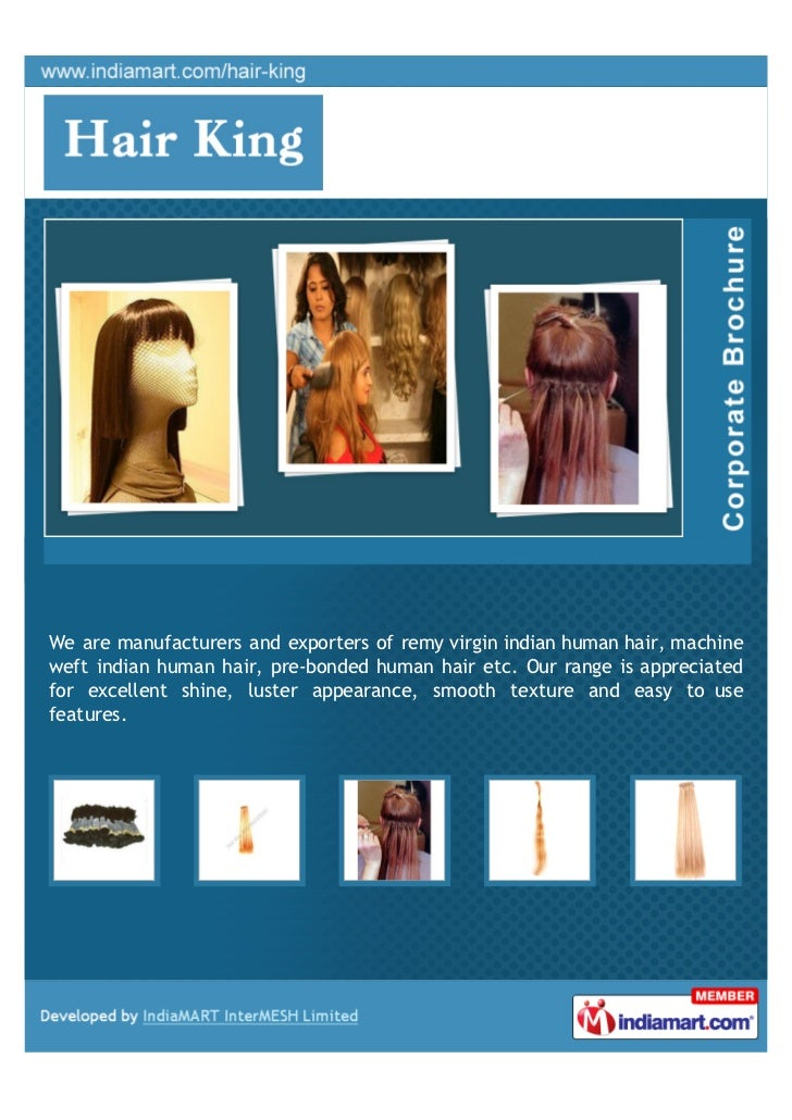 We are manufacturers and exporters of remy virgin indian human hair, machineweft indian human hair, pre-bonded human hair ...