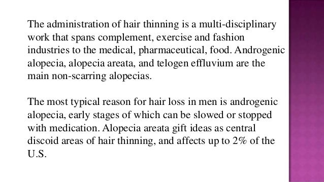The administration of hair thinning is a multi-disciplinary work that spans complement, exercise and fashion industries to...