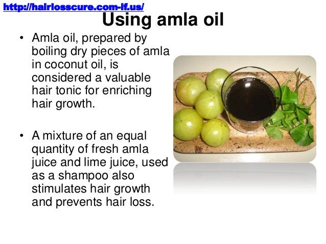 http://hairlosscure.com-if.us/  Using amla oil • Amla oil, prepared by boiling dry pieces of amla in coconut oil, is consi...