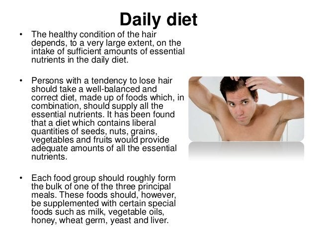 Daily diet • The healthy condition of the hair depends, to a very large extent, on the intake of sufficient amounts of ess...