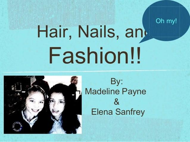 Hair nails and fashion part 1