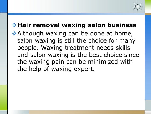 Hair removal waxing business plan