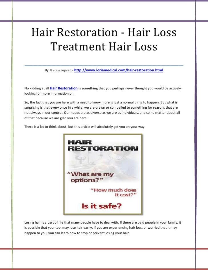 Hair Restoration - Hair Loss      Treatment Hair Loss___________________________________              By Maude Jepsen - ht...