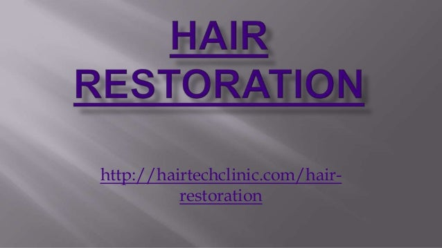 http://hairtechclinic.com/hair- restoration