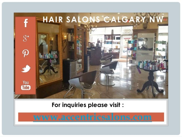Hair salons calgary nw for Accentric salon calgary