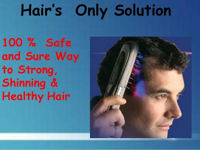 Hair's Only Solution 100 % Safe and Sure Way to Strong, Shinning & Healthy Hair