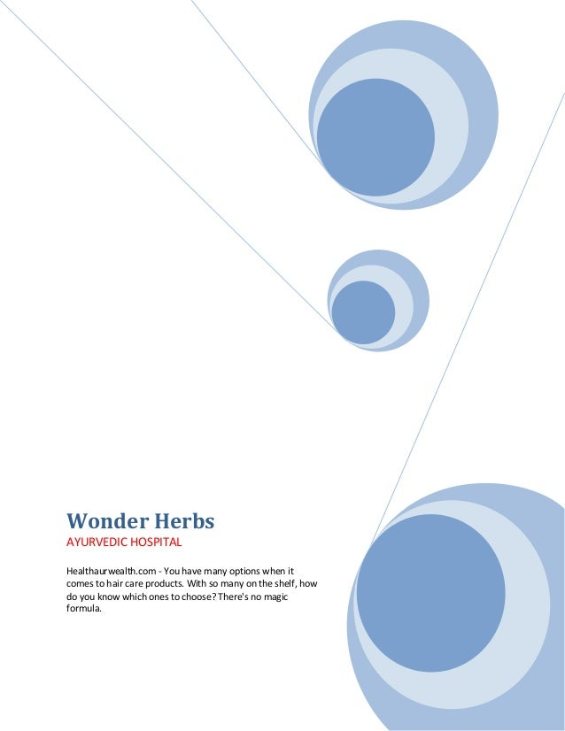 Wonder Herbs AYURVEDIC HOSPITAL Healthaurwealth.com - You have many options when it comes to hair care products. With so m...