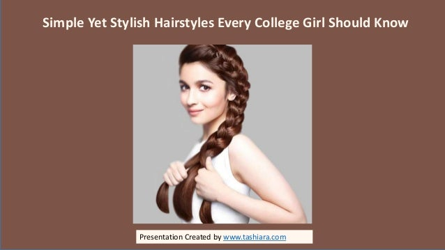 Simple Yet Stylish Hairstyles Every College Girl Should Know