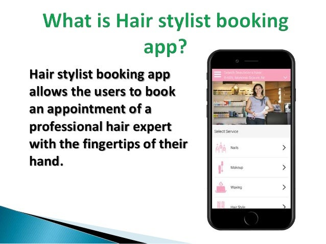 Hair stylist booking app allows the users to book an appointment of a professional hair expert with the fingertips of thei...