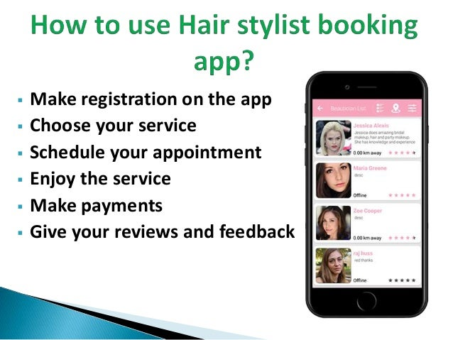  Make registration on the app  Choose your service  Schedule your appointment  Enjoy the service  Make payments  Giv...