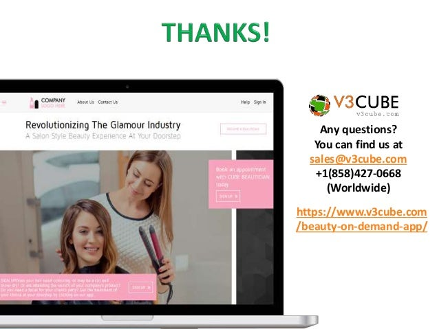 Any questions? You can find us at sales@v3cube.com +1(858)427-0668 (Worldwide) https://www.v3cube.com /beauty-on-demand-ap...
