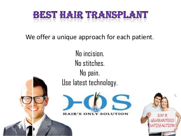 We offer a unique approach for each patient.  No incision. No stitches. No pain. Use latest technology.