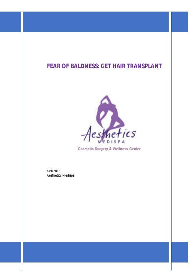 FEAR OF BALDNESS: GET HAIR TRANSPLANT 6/9/2015 Aesthetics Medispa